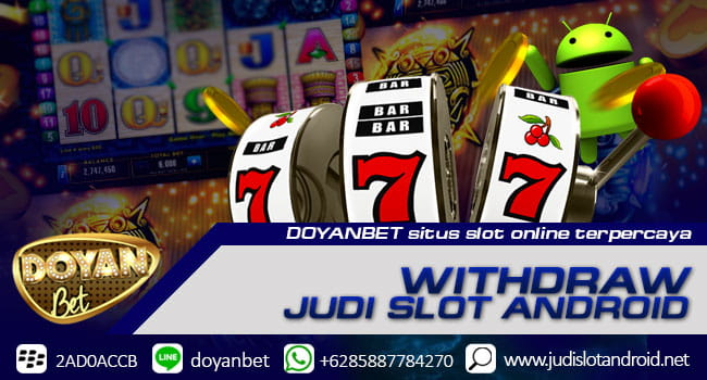 withdraw judi slot android online